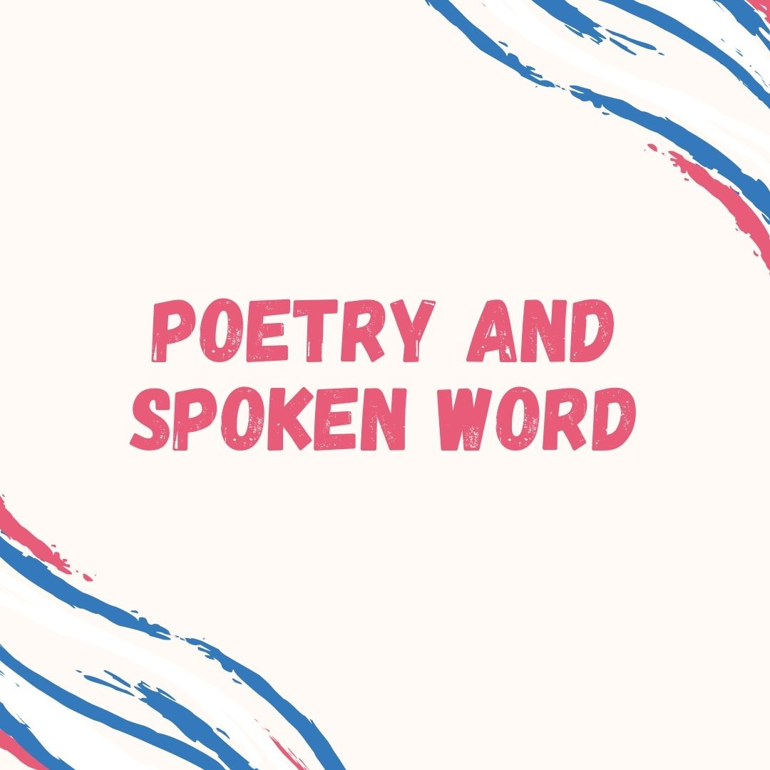 Poetry and Spoken Word